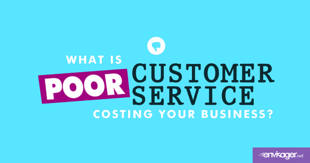 Is Poor Customer Service Costing Your Business?