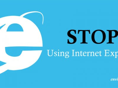 STOP Using Internet Explorer!