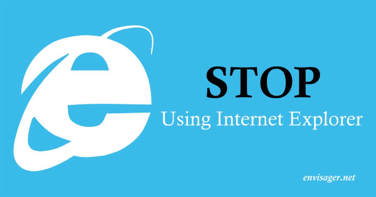 STOP Using Internet Explorer!