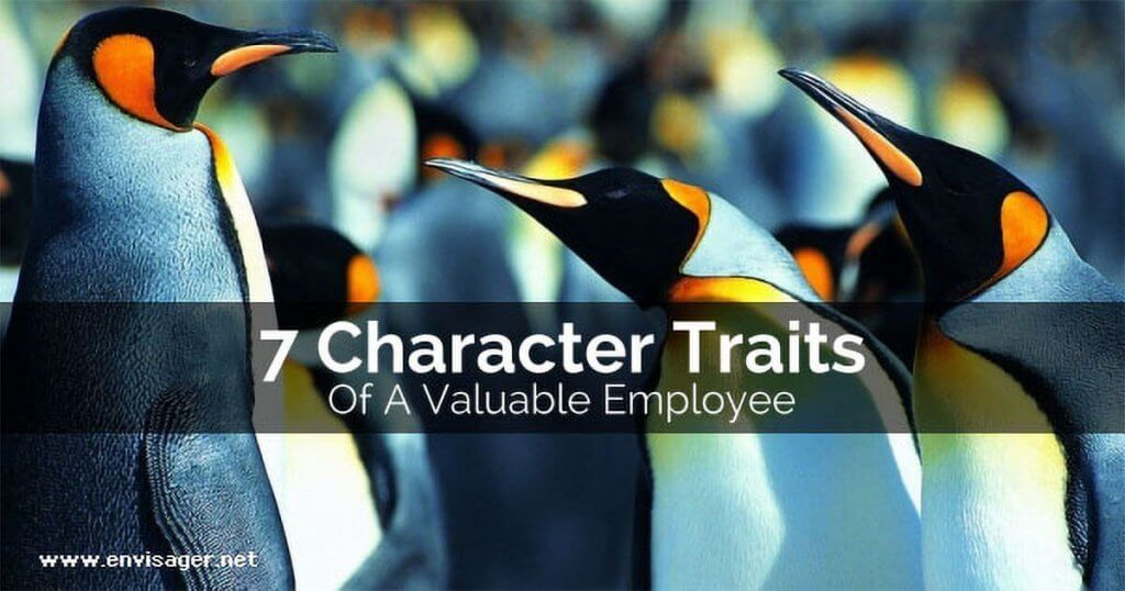 7 Character Traits Of A Valuable Employee