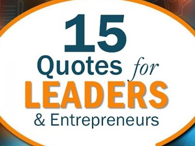 15 Quotes For Leaders & Entrepreneurs
