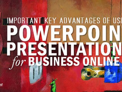 Advantages Of Using PowerPoint Presentations For Business Online