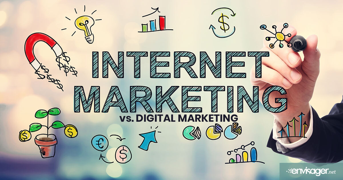 Internet Marketing vs Digital Marketing: Is There A Difference? | Envisager Studio